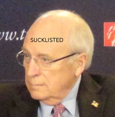"Sucklisted: Dick Cheney	"" Reference: Ktr101  https://commons.wikimedia.org/wiki/File:Dick_Cheney_and_Steve_Scully.jpg"""