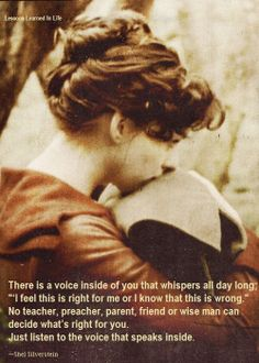 """There is a voice inside of you that whispers all day long,  """"I feel this is right for me or I know..."""