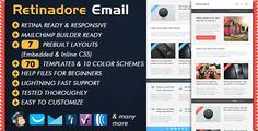 Retinadore - Responsive Email Newsletter Template by Bedros Retina Display Ready, Responsive Email Newsletter Responsive email templates with a flat design approach, shine like the sun where Retina Displays are supported. Besides plain responsive HTML files, With Retinadore responsive Emai