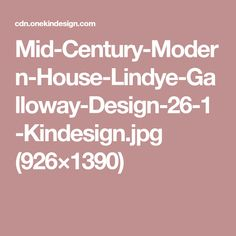 Mid-Century-Modern-House-Lindye-Galloway-Design-26-1-Kindesign.jpg (926×1390)