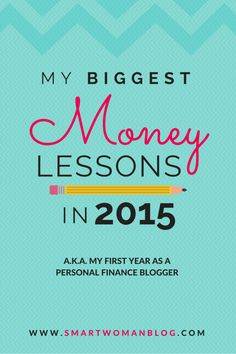 Smart Woman is one-year old! And here are the biggest money lessons I learned in 2015 (aka my first year as a personal finance blogger!) #smartwomanblog #moneylessons // Smart Woman