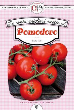 http://ebookstore.newtoncompton.com/le-cento-migliori-ricette-al-pomodoro