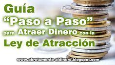 Como Atraer Dinero con la ley de atracción: Cómo Atraer Dinero con la Ley de Atracción