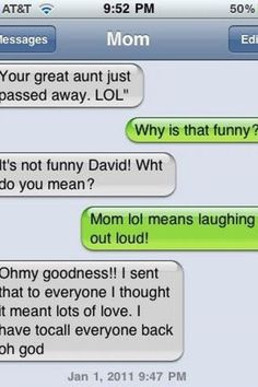 This would be my mom! haha, she's horrible with text abbreviations