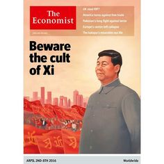 Our cover this week: Beware the cult of Xi. Xi Jinping, the Chinese leader, has one all-consuming project: the pursuit of power. Share a photo of you reading your copy using #myeconomist and we'll repost our favourite image next week