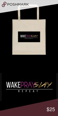 """Wake Pray Slay Repeat FASHION COTTON TOTE *Nwt* Wake Pray Slay Repeat tote bag !*NWT*  Classic , all-purpose natural Cotton tote. ***CARRY YOUR GROCERIES                     OR  TEXTBOOKS  ****  100% Cotton Canvas cotton  22"""" Handles  Fabric weight:  12oz  Dimensions: 14 3/4"""" X 14 3/4""""  Reinforced bottom  Natural colored tote with non image backing.  NEW AND NEVER USED **✨MADE TO ORDER✨ CUSTOMIZATIONS AVAILABLE 🎈🎈🎈🎁 Ref: LIBA8503 Bags Shoulder Bags"""