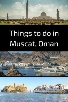 Things to do in Muscat - the complete guide of places to visit in the capital city of Oman depending on your interests: water activities, history, architecture, museums, hiking...