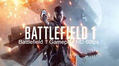 Battlefield 1 Gameplay  HD 60fps