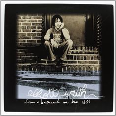 Elliott Smith - From a Basement on the Hill - $23