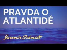 Jaromír Schmidt: Pravda o Atlantidě Schmidt, Calm, Youtube, Youtubers, Youtube Movies