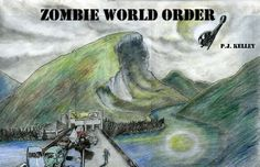 ZOMBIE WORLD ORDER by P.J. Kelley. $1.09. Author: P.J. Kelley. Publisher: P.J. KELLEY; 1 edition (May 2, 2011). 136 pages