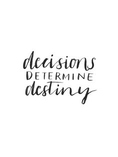 "Life is about choices. It's not always ""if it's meant to be it will be"" ...we choose our own destiny with every decision we make. If SOMEONE doesn't choose you then you are not their destiny and life will not make it happen for you."