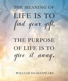 quote shakespeare - life gift purpose