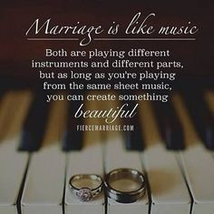 Marriage is like music. I really like this quote <3