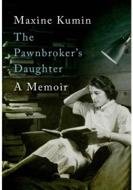 """The Pawnbroker's Daughter  Chafed by her double duty as housewife and teacher, Kumin """"could have been a case study from Betty Friedan's The Feminine Mystique."""" Instead, she became a feminist and Pulitzer-winning poet, a journey she chronicles in this intimate memoir being published a little more than a year after Kumin's death at age 88. — Sarah Meyer   Read more: http://www.oprah.com/book/The-Pawnbrokers-Daughter#ixzz3lAgD66nX"""