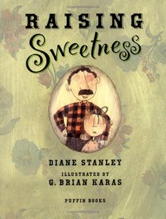 Amazon.com: Raising Sweetness (Picture Puffin Books) (9780698119628): Diane Stanley, G. Brian Karas: Books