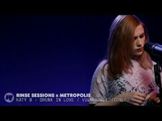 Katy B - Drunk In Love / Vulnerable (Cover) — Rinse Sessions x Metropolis - YouTube