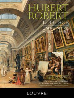 Hubert Robert (1733-1808), un peintre visionnaire. Paris, Musée du Louvre. Du 9 mars au 30 mai 2016.