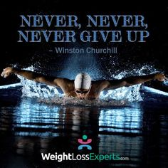 Never, Never, Never Give Up ~ Winston Churchill #quotes #inspiration http://www.weightlossexperts.com
