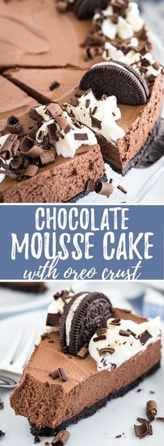 Chocolate Mousse Cake is every chocolate lover's dream! An Oreo crust filled with a decadent chocolate mousse topped with more Oreos, homemade whipped cream, and chocolate shavings. This no-bake dessert is perfect for special occasions or parties but so easy to make from scratch!