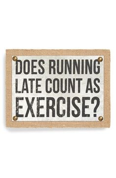 *does running late count as exercise?*