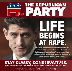 Scum Paul Ryan War on women continues with a Rapist Bill of Rights.