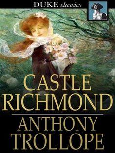 Castle Richmond by Anthony Trollope