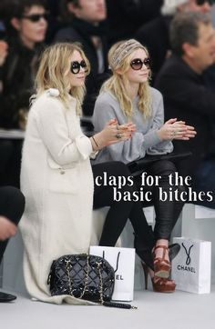 Claps for the basic bitches.
