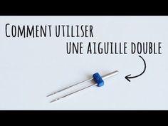 Comment utiliser une aiguille double