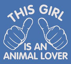 This Girl is an Animal Lover. T-Shirt for Girl Teenage Girl Teenager. Shirt For Women College Student Animal Dog Cats. $13.75, via Etsy.