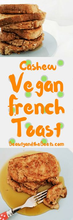 Cashew Vegan French Toast #Vegan #VeganFrenchToast #Cashew