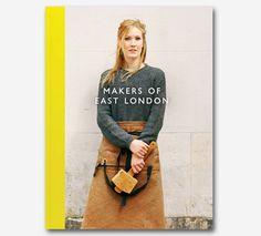 Makers of East London | Hoxton Mini Press