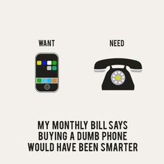 My monthly bill says buying a dumb phone would have been smarter
