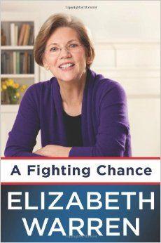 A Fighting Chance. Elizabeth Warren. c. 2014 --Call # 973B W28
