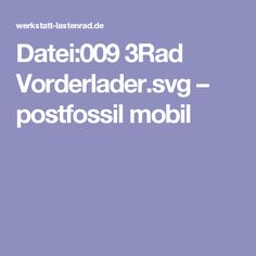 Datei:009 3Rad Vorderlader.svg – postfossil mobil