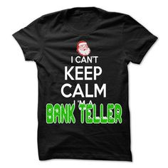 Keep Calm Bank Teller Christmas Time T Shirts, Hoodie