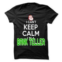 Keep Calm Bank Teller Christmas Time T Shirts, Hoodie