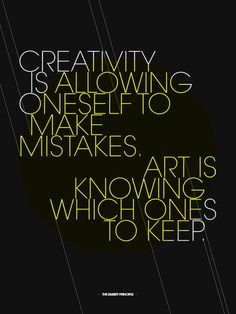 """Creativity is allowing oneself to make mistakes.   Art is knowing which ones  to keep.""  •.¸¸.•♥•.¸¸✶  Inspirationfeed"