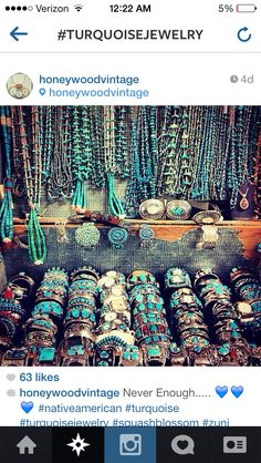 beautiful turquoise jewelry.  Wow.  If I owned all this, I'd be in seventh Heaven.