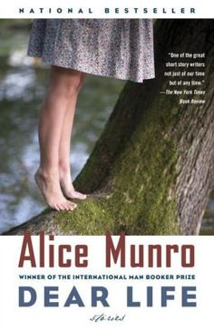 Dear Life, Alice Munro is a writer of extraordinary capabilities in stories that are compelling and illuminating