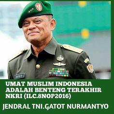 """""""Umat Muslim Indonesia adalah Benteng Terakhir NKRI"""" (Jendral TNI. Gatot Nurmantyo)"""