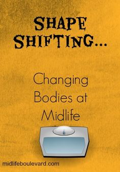 midlife, menopause, weight gain, menopausal weight gain, shape shifting, midlife women