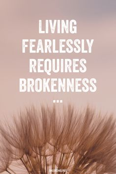 Fearless: Brokenness Leads to Living Fearlessly Fear and rejection can leave us feeling paralyzed. But it is our brokenness that will ultimately lead to becoming fearless. Women of Faith Christian Faith, Christian Quotes, Christian Women, Christian Living, Scripture Study, Bible Verses, Free Daily Devotional, Was Ist Pinterest, Women Of Faith