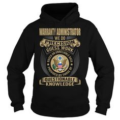 Warranty Administrator We Do Precision Guess Work Knowledge T-Shirts, Hoodies. Check Price Now ==► https://www.sunfrog.com/Jobs/Warranty-Administrator-Job-Title-V1-Black-Hoodie.html?id=41382
