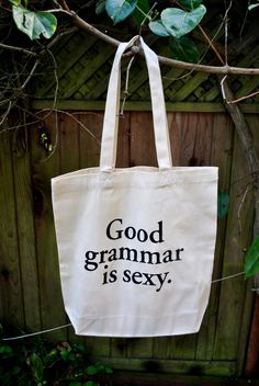 Good Grammar is Sexy Tote Bag.