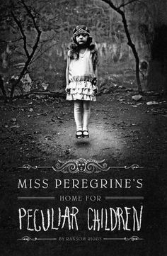 Miss Peregrines Home for Peculiar Children - very interesting and strange