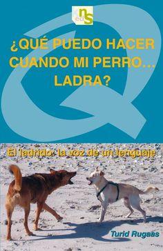 DESEMBRE-2015. Turid Rugaas. ¿Qué puedo hacer cuando mi perro... ladra? MASCOTES 636 GOS
