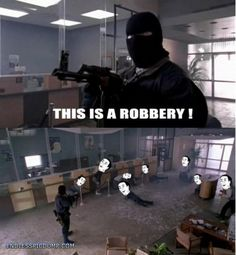 This Is A Robbery You Dont Say Click the image for even more on EndlessPicdump.com
