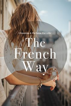 perfume | the french way | barefoot blonde