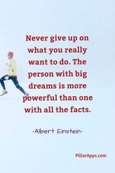 Never give up on what you really want to do. The person with big dreams is more powerful than one with all the facts_Einstein Catch your dreams! #quotesfromeinstein'sdreams #einstein'sdreamsquotes Hi Quotes, Need Quotes, Dream Quotes, Albert Einstein Thoughts, Albert Einstein Quotes, Nobel Prize In Physics, Philosophy Of Science, Modern Physics, Theoretical Physics